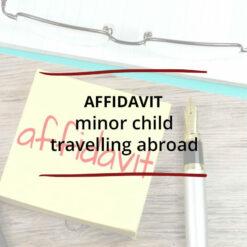 Affidavit–minor child travelling abroad Saved For Web