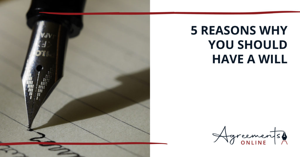 5 Reasons why you should have a will